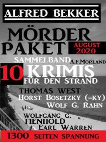 Mörder-Paket August 2020: Sammelband 10 Krimis für den Strand: Alfred Bekker präsentiert
