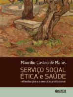 Serviço social, ética e saúde: Reflexões para o exercício profissional