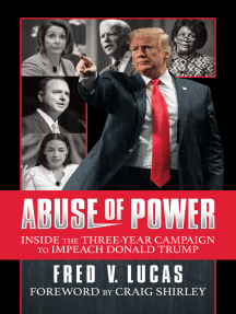 Abuse of Power: Inside The Three-Year Campaign to Impeach Donald Trump