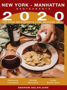 2020 New York / Manhattan Restaurants: The Food Enthusiast's Long Weekend Guide
