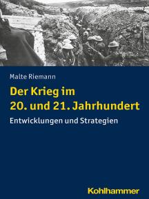 Der Krieg im 20. und 21. Jahrhundert: Entwicklungen und Strategien