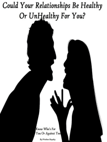 Could Your Relationships be Healthy or Unhealthy for You?: Know Who's For You Or Against You