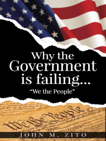 """Why the Government is Failing...""""We the People"""""""