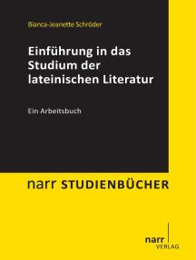 Einführung in das Studium der lateinischen Literatur: Ein Arbeitsbuch