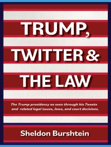 Trump, Twitter & The Law
