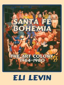 Santa Fe Bohemia: The Art Colony 1964-1980
