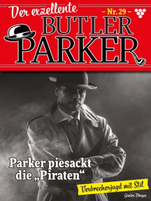 """Der exzellente Butler Parker 29 – Kriminalroman: Parker piesackt die """"Piraten"""""""