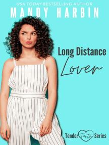 Long Distance Lover: Tender Tarts, #4