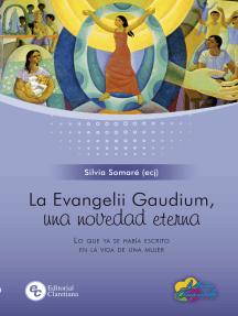 La Evangelii Gaudium, una novedad eterna: Lo que ya se había escrito en la vida de una mujer