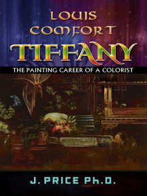 Louis Comfort Tiffany: The Painting Career of a Colorist