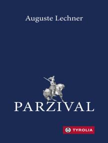 Parzival: Auf der Suche nach der Gralsburg