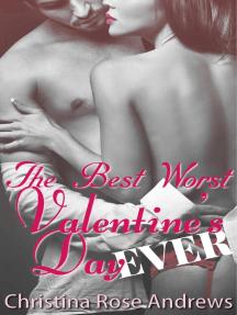 The Best Worst Valentine's Day Ever!