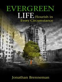 Evergreen Life: Flourish in Every Circumstance