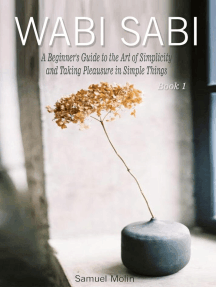 Wabi Sabi: A Beginner's Guide to the Art of Simplicity and Taking Pleausure in Simple Things
