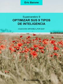 Optimizar sus 9 tipos de inteligencia: Supercerebro 9
