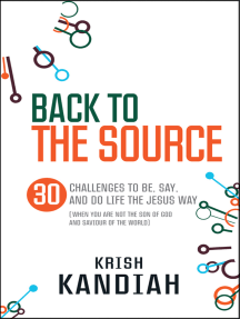 Back to the Source: 30 challenges to be, say and do life the Jesus way