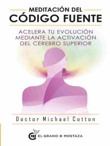 Meditación del código fuente: Acelera tu evolución mediante la activación del cerebro superior