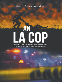 An LA Cop: From The Jungles Of Vietnam To The Streets Of Hollywood