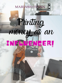 Printing Money as an Influencer