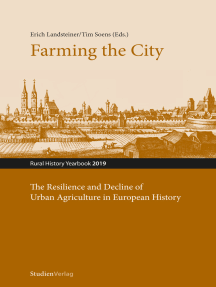 Farming the City: The Resilience and Decline of Urban Agriculture in European History. Resilienz und Niedergang der städtischen Landwirtschaft in der europäischen Geschichte
