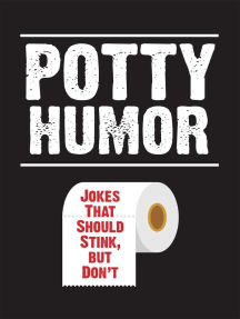 Potty Humor: Jokes That Should Stink, But Don't