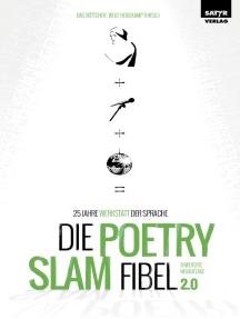 Die Poetry Slam-Fibel 2.0: 25 Jahre Werkstatt der Sprache