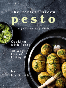 The Perfect Green Pesto to Jazz Up Any Dish: Cooking with Pesto – 30 Ways to Get It Right