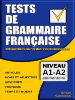 Tests de grammaire française: 400 questions pour évaluer vos connaissances
