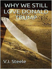 Why We Still Love Donald Trump