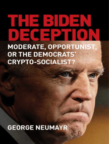 The Biden Deception: Moderate, Opportunist, or the Democrats' Crypto-Socialist?