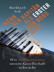 Wenn der Kapitän als Erster von Bord geht: Wie Postheroismus unsere Gesellschaft schwächt