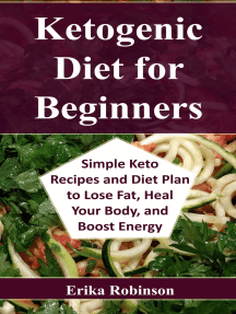 Ketogenic Diet for Beginners: Simple Keto Recipes and Diet Plan to Lose Fat, Heal Your Body, and Boost Energy