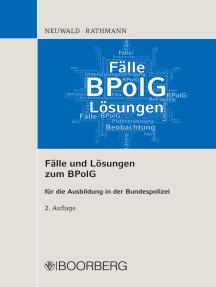 Fälle und Lösungen zum BPolG für die Ausbildung in der Bundespolizei