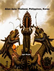Alien Asia: Thailand, Philippines, Korea
