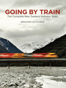 Going By Train: The Complete New Zealand Railways Story