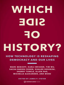Which Side of History?: How Technology Is Reshaping Democracy and Our Lives