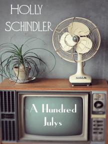 A Hundred Julys