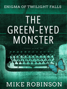 The Green-Eyed Monster: Enigma of Twilight Falls, #1