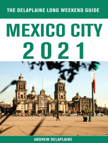 Mexico City - The Delaplaine 2021 Long Weekend Guide