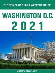 Washington, D.C. - The Delaplaine 2021 Long Weekend Guide