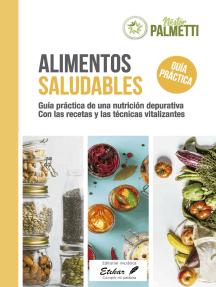 Alimentos saludables: Para mejorar la calidad de vida - Con todas las técnicas vitalizantes