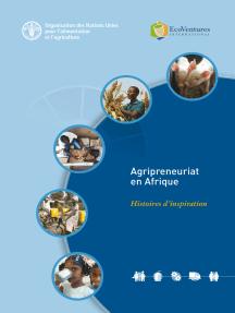 Agripreneuriat en Afrique: Histoires d'inspiration