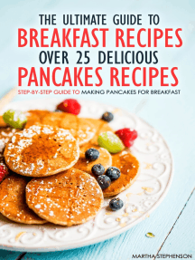 The Ultimate Guide to Breakfast Recipes: Over 25 Delicious Pancakes Recipes