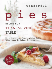 Wonderful Pies Recipe for Thanksgiving Table: Kick-Start your Thanksgiving Table With these Delicious Recipes