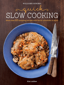 Quick Slow Cooking: More Than 125 Tempting Recipes with Hectic Schedules in Mind