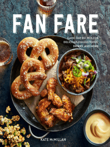 Fan Fare: Game-Day Recipes for Delicious Finger Foods, Drinks, and More