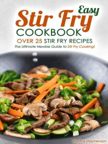 Easy Stir Fry Cookbook: Over 25 Stir Fry Recipes