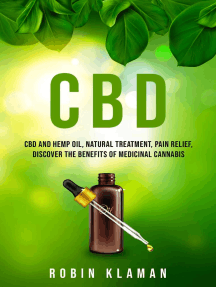 CBD: CBD and Hemp Oil, Natural Treatment, Pain Relief, Discover the Benefits of Medicinal Cannabis