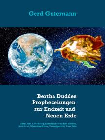 """2020-2028: Bertha Duddes Prophezeiungen zur Endzeit und """"Neuen Erde"""": FAQs zu 3. Weltkrieg, Katastrophe aus dem Kosmos, Antichrist, Wiederkunft Jesu, Erdzerstörung, Neue Erde"""