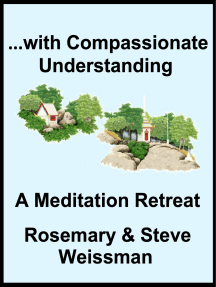 ...with Compassionate Understanding, A Meditation Retreat
